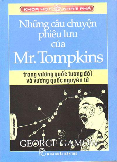 Những Câu Chuyện Phiêu Lưu Của Mr. Tompkins Trong Vương Quốc Tương Đối Và Vương Quốc Nguyên Tử